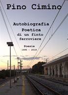 Autobiografia Poetica di un finto ferroviere (Poesie)