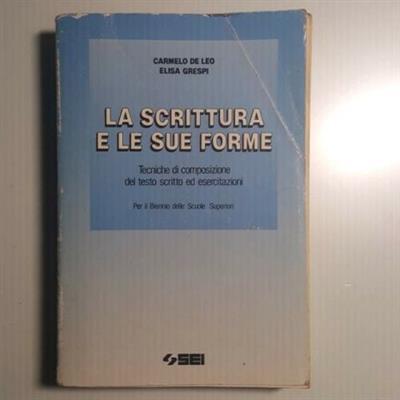 La Scrittura e Le Sue Forme - Carmelo De Leo, Elisa Gasperi