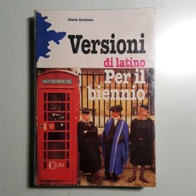 Versioni Di Latino Per il Biennio - C.Battista - Principato