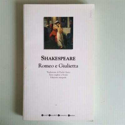 Romeo e Giulietta - Shakespeare - Newton Editore - 2007